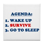 AGENDA TO SURVIVE Tile Coaster