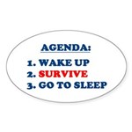 AGENDA TO SURVIVE Oval Sticker