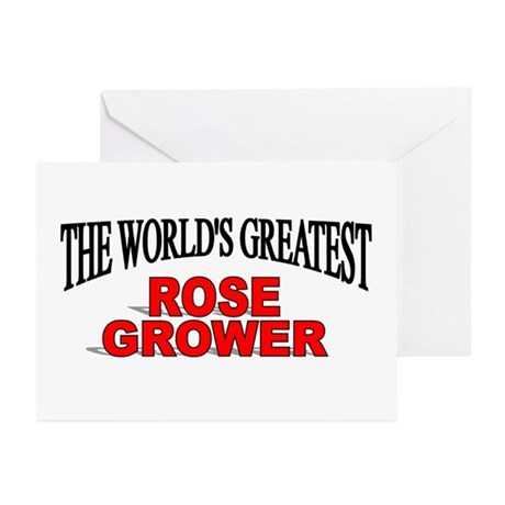 """""""The World's Greatest Rose Grower"""" Greeting Cards"""