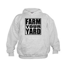 Farm Your Yard Hoodie