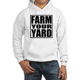 Farm Your Yard Hoodie