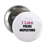 I Love POLICE INSPECTORS Button
