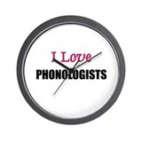 I Love PHONOLOGISTS Wall Clock