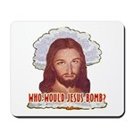 Who Would Jesus Bomb? Mousepad