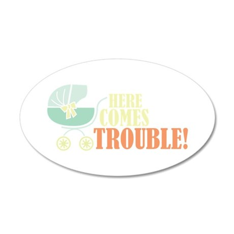 Here Comes Trouble Wall Decal