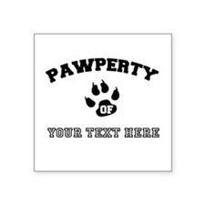 """Personalized Cat Pawperty Square Sticker 3"""" x 3"""""""
