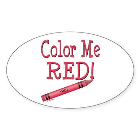 Color Me Red! Oval Sticker