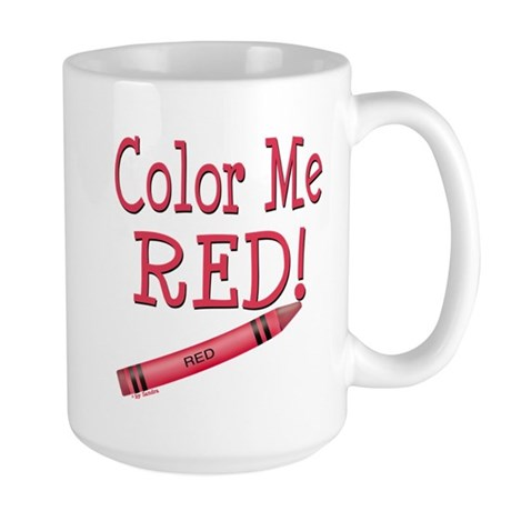 Color Me Red! Large Mug