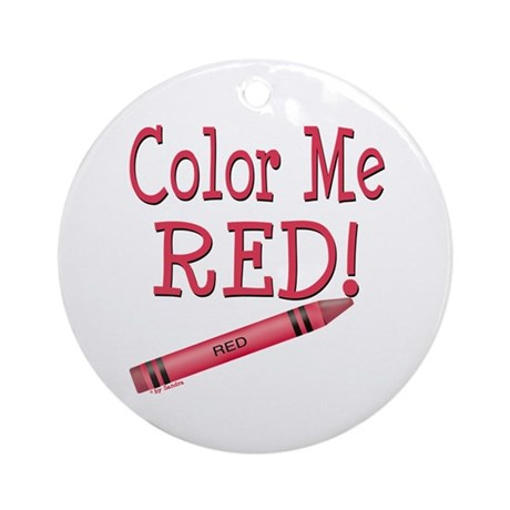 Color Me Red! Ornament (Round)