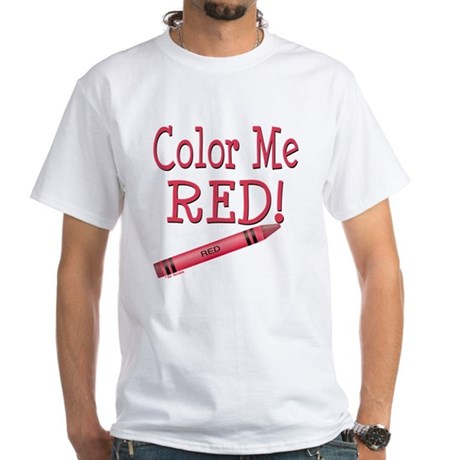 Color Me Red! White T-Shirt