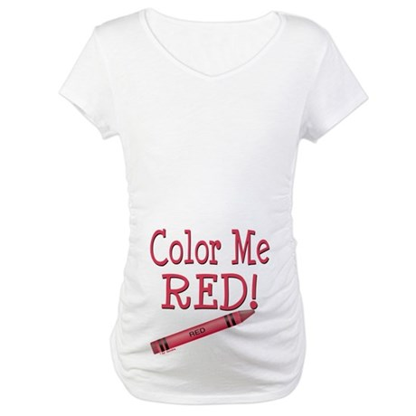 Color Me Red! Maternity T-Shirt