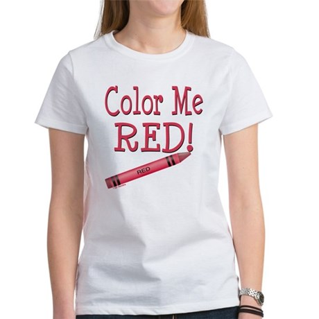 Color Me Red! Women's T-Shirt