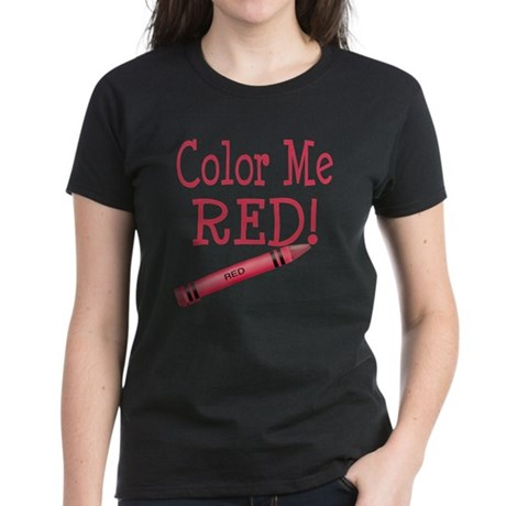 Color Me Red! Women's Dark T-Shirt