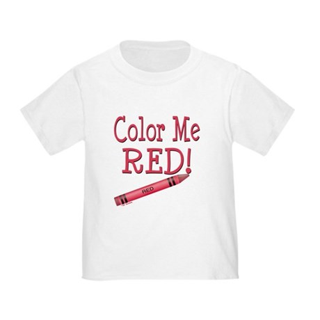 Color Me Red! Toddler T-Shirt