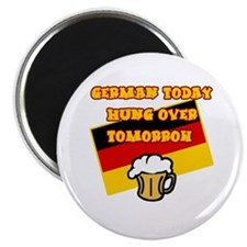 German Today Hung Over Tomorrow Magnet
