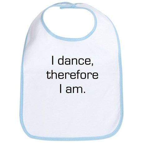 I Dance Therefore I Am Bib