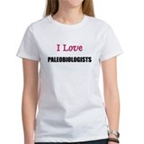 I Love PALEOBIOLOGISTS Tee