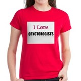 I Love ORYCTOLOGISTS Tee