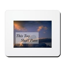 This Too Shall Pass Mousepad