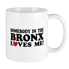 Somebody In The Bronx Loves Me Mug