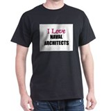 I Love NAVAL ARCHITECTS T-Shirt