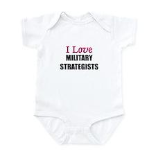 I Love MILITARY STRATEGISTS Infant Bodysuit