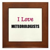 I Love METEOROLOGISTS Framed Tile