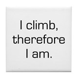 I Climb Therefore I Am Tile Coaster