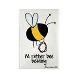 i'd rather bee beading Rectangle Magnet (10 pack)
