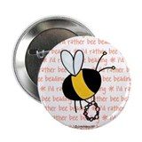 i'd rather bee beading Button
