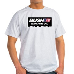 Bush - War for Oil Ash Grey T-Shirt