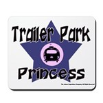 Trailer Park Princess Mousepad