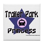 Trailer Park Princess Tile Coaster