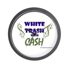 White Trash With Cash Wall Clock