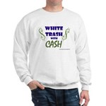 White Trash With Cash Sweatshirt