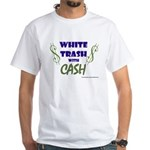 White Trash With Cash White T-Shirt