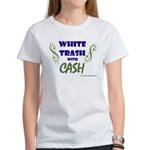 White Trash With Cash Women's T-Shirt