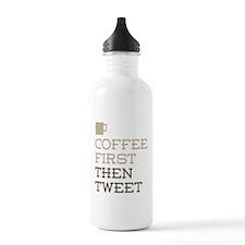 Coffee Then Tweet Water Bottle