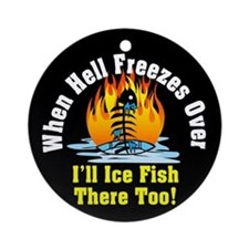 Hell Freezes Ice Fishing Ornament (Round)