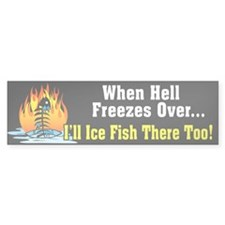 Hell Freezes Ice Fishing Bumper Bumper Sticker