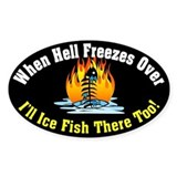 Hell Freezes Ice Fishing Oval Bumper Stickers
