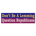 Question Republicans (bumper sticker)