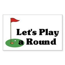 Let's Play a Round golf Rectangle Decal