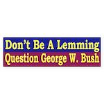 Don't Be a Lemming (bumper sticker)