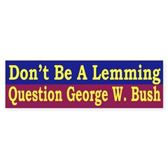 Don't Be a Lemming (bumper sticker)