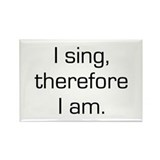 I Sing Therefore I Am Rectangle Magnet (10 pack)