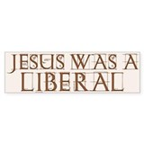 Jesus Was a Liberal Bumper Car Sticker