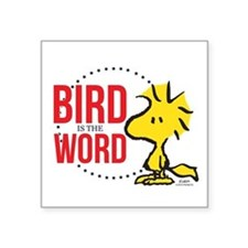 Bird is the Word Square Sticker 3
