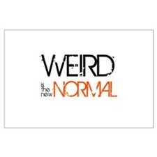 Weird is the New Normal Large Poster