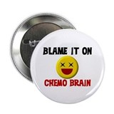 "Blame Chemo Brain 2.25"" Button"